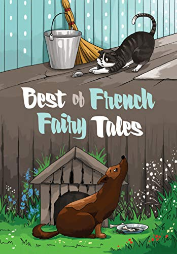 Best of French Fairy Tales: Premium Edition (Childrens Picture Book, Bedtime Stories for Kids)