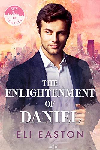 The Enlightenment of Daniel (Sex in Seattle, #2)