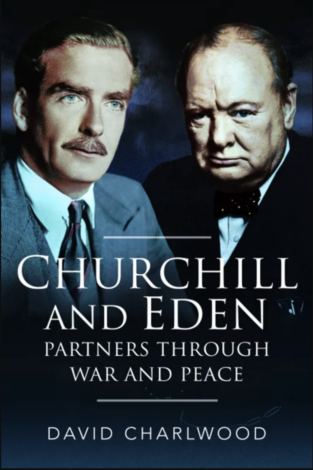 Churchill and Eden : Partners Through War and Peace