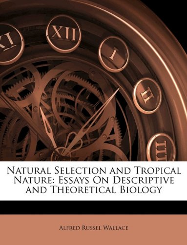 Natural Selection and Tropical Nature: Essays On Descriptive and Theoretical Biology