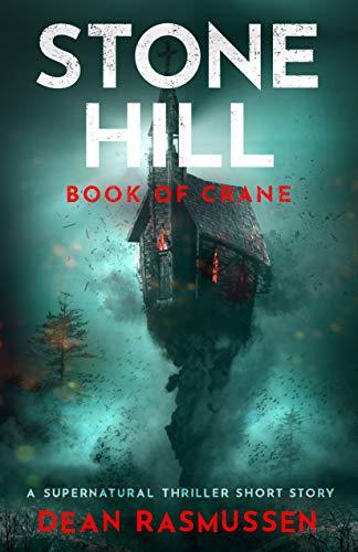Stone Hill: Book of Crane: A Short Horror Thriller Story