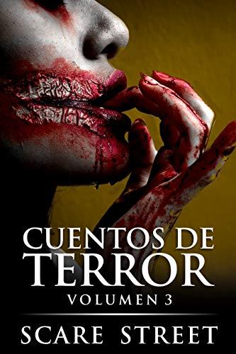 Cuentos de terror volumen 3: Fantasmas espeluznantes, monstruos, demonios, y espantos