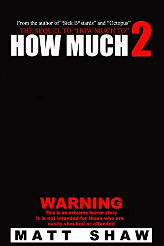 How Much 2: An Extreme Horror Novel