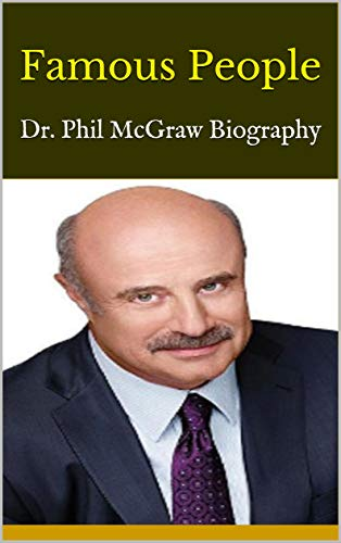 Famous People: Dr. Phil McGraw Biography