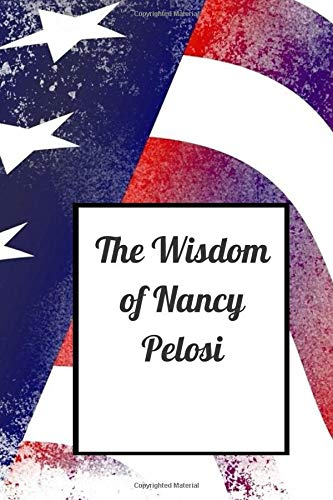 The Wisdom of Nancy Pelosi