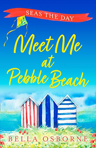 Meet Me at Pebble Beach: Part Four – Seas the Day: The most feel-good and funny romance fiction read of summer 2020 (Meet Me at Pebble Beach, Book 4)