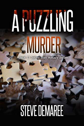 A Puzzling Murder (Dekker Cozy Mystery #17)
