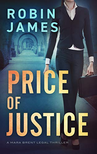 Price of Justice (Mara Brent Legal Thriller #2)