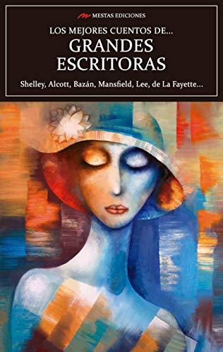 Los mejores cuentos de Grandes Escritoras: Obras maestras escritas por mujeres (Los mejores cuentos de… nº 32)
