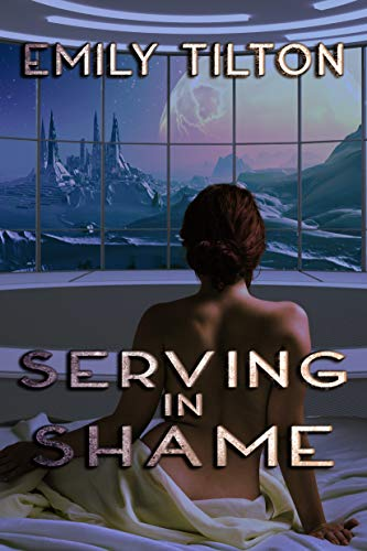 Serving in Shame (Beyond the Institute: The Future of Correction Book 12)
