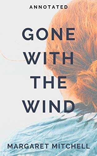 GONE WITH THE WIND: ANNOTATED