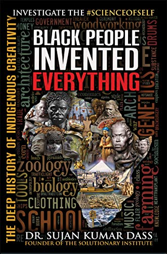 Black People Invented Everything: The History of Indigenous Creativity