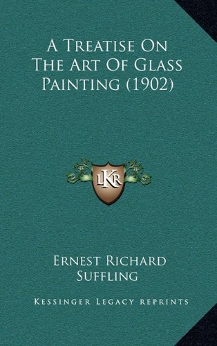 A Treatise On The Art Of Glass Painting (1902)