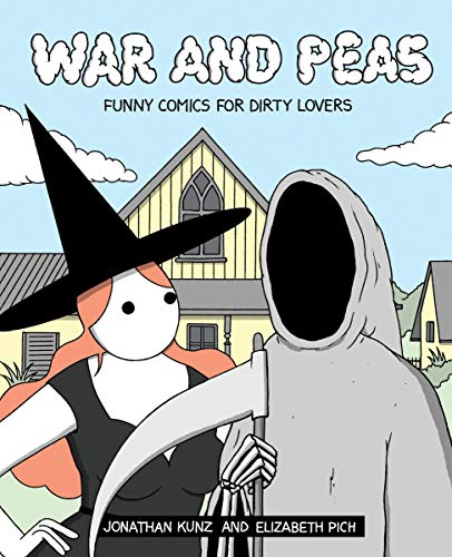 War and Peas: Funny Comics for Dirty Lovers