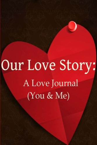 Our Love Story: A Love Journal: