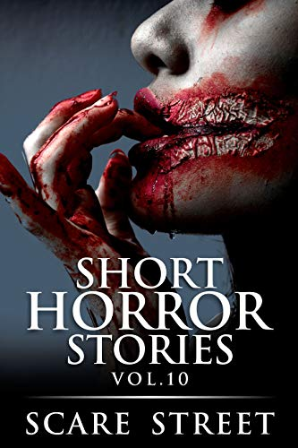 Short Horror Stories Vol. 10