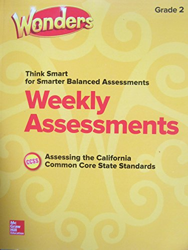 Wonders Grade 2 Weekly Assessments Assessing the California Common Core State Standards