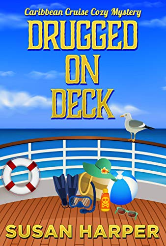 Drugged on Deck (Caribbean Cruise Cozy Mystery #1)