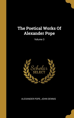 The Poetical Works Of Alexander Pope; Volume 3
