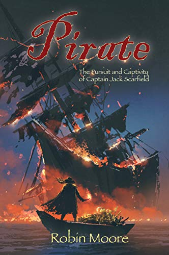 Pirate: The Pursuit and Captivity of Captain Jack Scarfield (The Family that Reads Together Series Book 3)