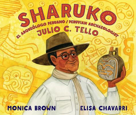 Sharuko: El Arqueólogo Peruano Julio C. Tello / Peruvian Archaeologist Julio C. Tello