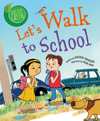 Let's Walk to School: A Story about Why It's Important to Walk More