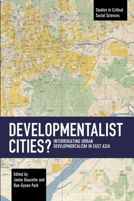 Developmentalist Cities?: Interrogating Urban Developmentalism in East Asia