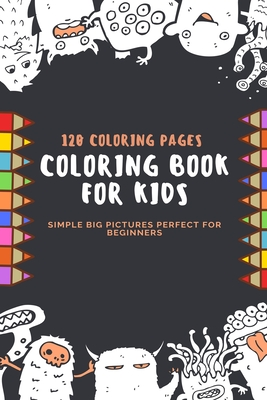 120 Coloring Pages Coloring Book For Kids Simple Big Pictures Perfect For Beginners: 120 Coloring Pages, 2020 Gift, For Kids, Coloring Animals, Jobs, Unicorn