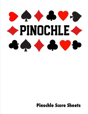 Pinochle Score Sheets: Keep Track Of Games Scoring Card Game Notebook