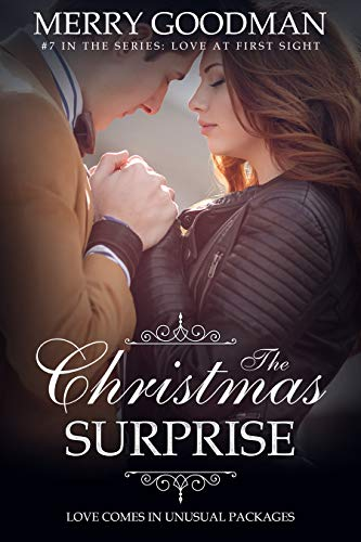 The Christmas Surprise: Love Comes in Unusual Packages (Love at First Sight Book 7)