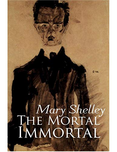 The Mortal Immortal (annotated): new edition with detailed biography + 1 bonus