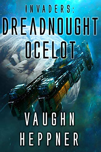 Invaders: Dreadnought Ocelot (Invaders Series Book 4)