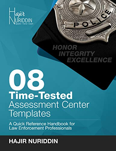 08 Time-Tested Assessment Center Templates: A Quick Reference Handbook for Law Enforcement Professionals