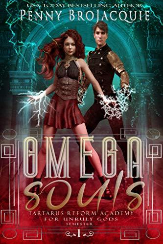 Omega Souls (Tartarus Reform Academy for Unruly Gods Book 1)