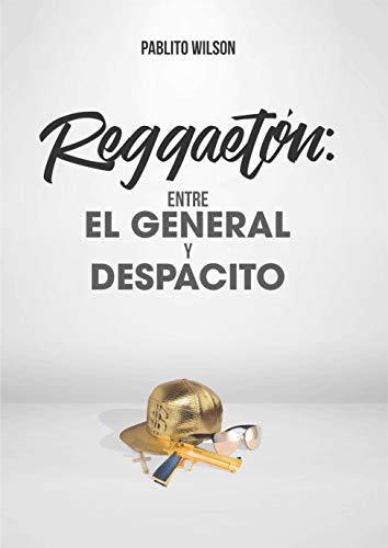 Reggaetón: Entre El General y Despacito