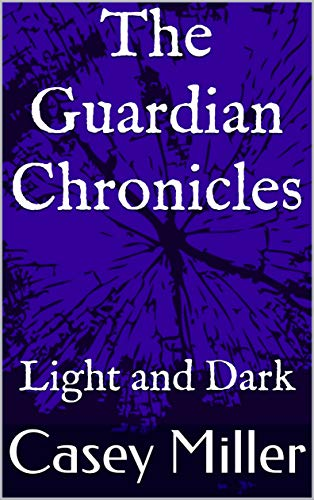 The Guardian Chronicles: Light and Dark