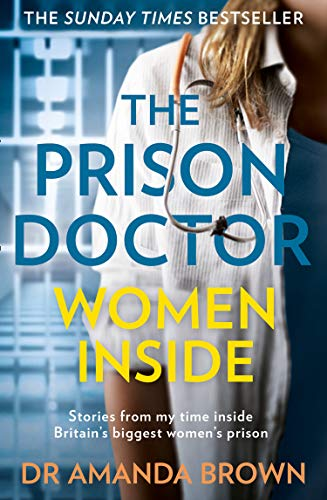 The Prison Doctor: Women Inside: Stories from my time inside Britain's biggest women's prison.