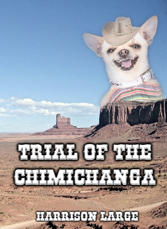 Trail of the Chimichanga (Chimichanga, #1)