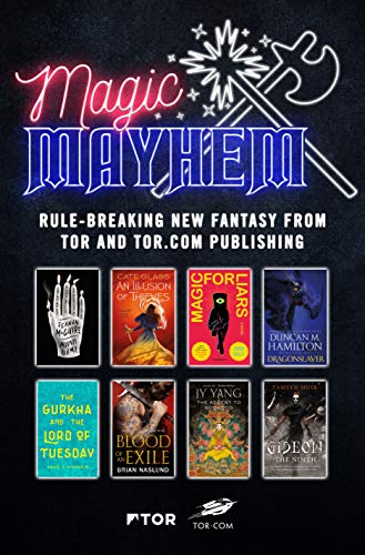 Magic  Mayhem Sampler: Rule-breaking new fantasy from Tor and Tor.com Publishing