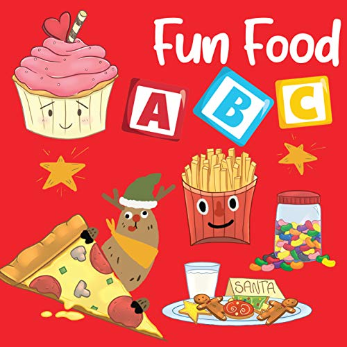 Fun Food ABC: My first Alphabet for Toddler and Preschool with famous food (My First ABC Book 1)