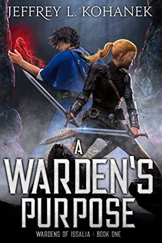 A Warden's Purpose: A Coming of Age Fantasy Adventure (Wardens of Issalia Book 1)