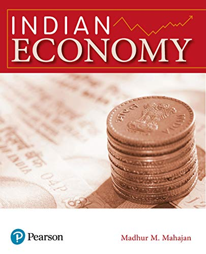 Indian Economy For UPSC Civil Services, State Services, UGC, University, College UG & PG Exams First Edition By Pearson