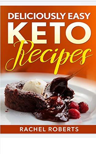 Deliciously Easy Keto Recipes new series (03 Book 3)