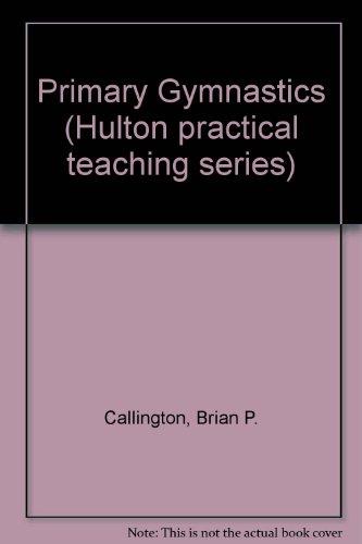 Primary Gymnastics (Hulton practical teaching series)