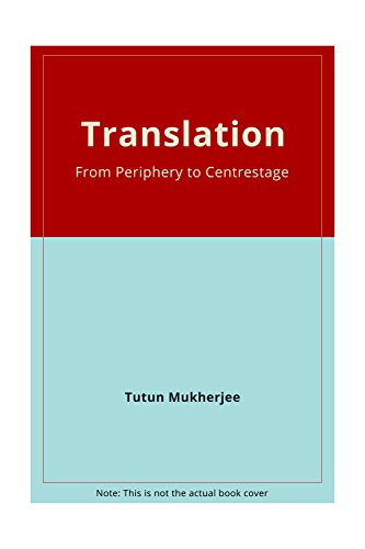 Translation, from Periphery to Centrestage