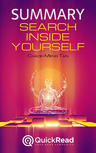 "Summary of ""Search Inside Yourself"" by Chade-Meng Tan"
