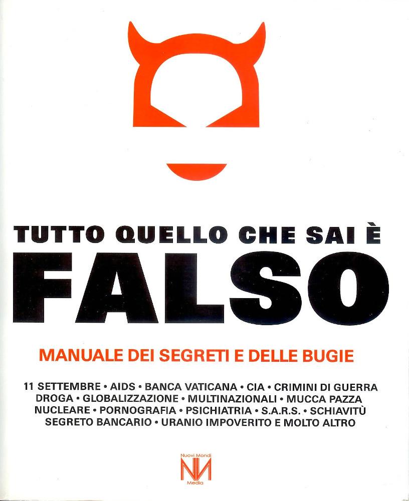 Tutto quello che sai è falso. Manuale dei segreti e delle bugie