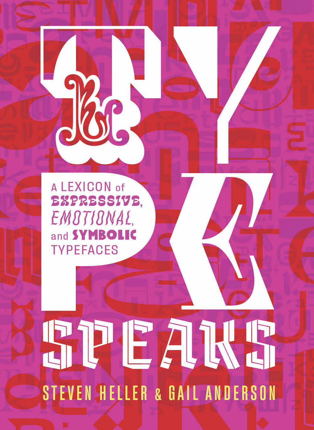 Type Speaks: A Lexicon of Expressive, Emotional, and Symbolic Typefaces