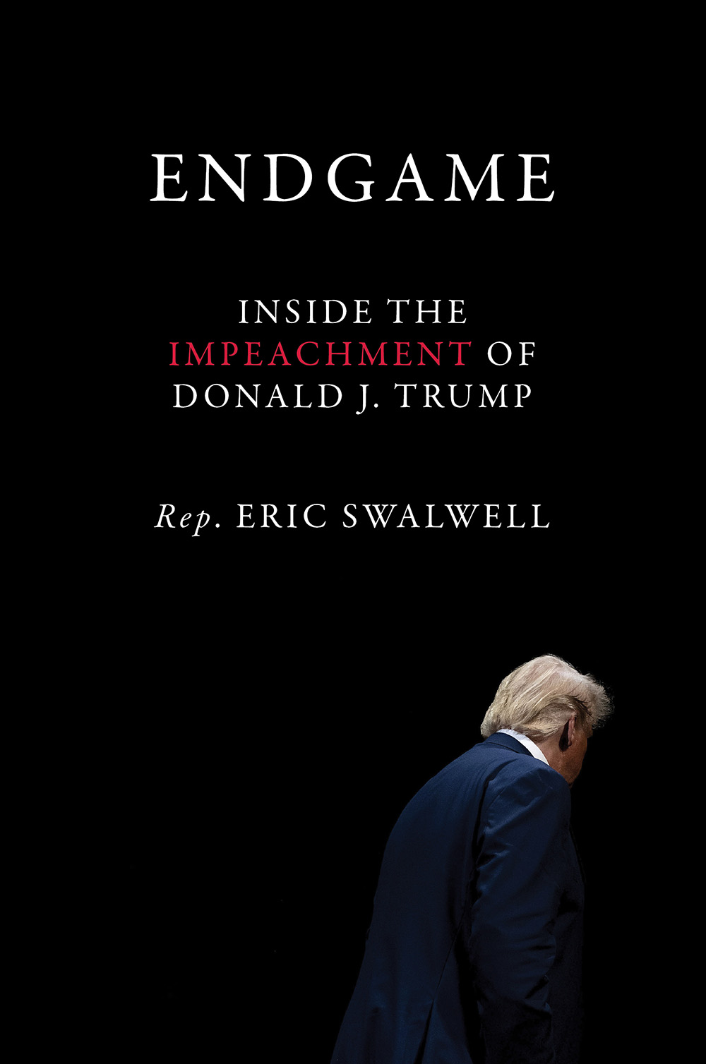 Endgame: Inside the Impeachment of Donald J. Trump