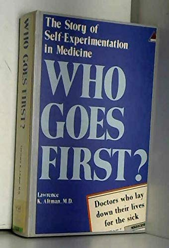 Who Goes First?: Story of Self-experimentation in Medicine